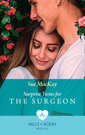 Surprise Twins For The Surgeon (Mills & Boon Medical) eBook  by Sue MacKay