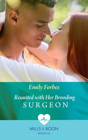 Reunited With Her Brooding Surgeon (Mills & Boon Medical) (Nurses in the City, Book 1) eBook  by Emily Forbes