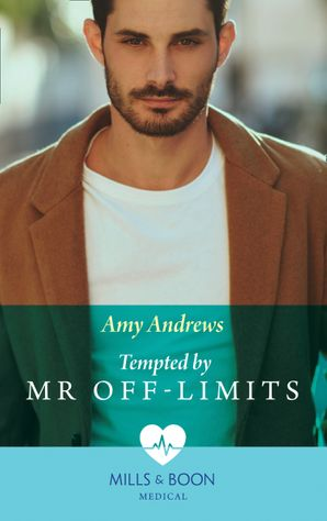 Tempted By Mr Off-Limits (Mills & Boon Medical) (Nurses in the City, Book 2) eBook  by Amy Andrews