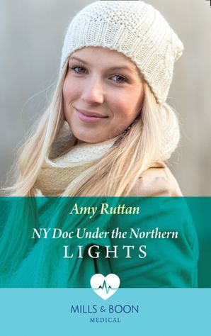 Ny Doc Under The Northern Lights (Mills & Boon Medical) eBook  by Amy Ruttan