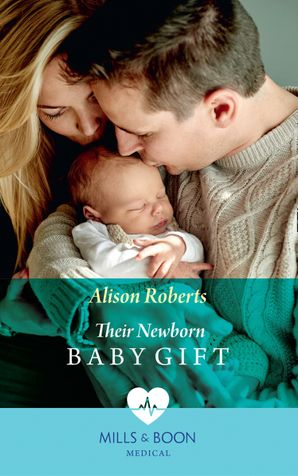 Their Newborn Baby Gift (Mills & Boon Medical) (Hope Children's Hospital, Book 1) eBook  by Alison Roberts