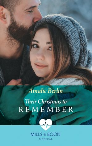 Their Christmas To Remember (Mills & Boon Medical) (Scottish Docs in New York, Book 1) eBook  by Amalie Berlin