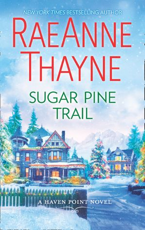 Sugar Pine Trail (Haven Point, Book 7) eBook  by RaeAnne Thayne