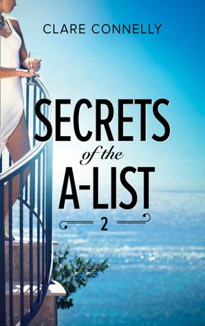 Secrets Of The A-List (Episode 2 Of 12) (Mills & Boon M&B) (A Secrets of the A-List Title, Book 2) eBook  by Clare Connelly