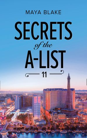 Secrets Of The A-List (Episode 11 Of 12) (Mills & Boon M&B) (A Secrets of the A-List Title, Book 11) eBook  by Maya Blake
