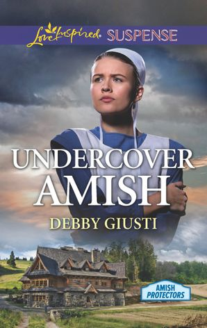 Undercover Amish (Mills & Boon Love Inspired Suspense) (Amish Protectors) eBook  by Debby Giusti