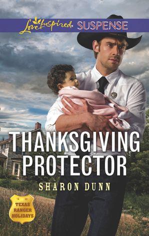 Thanksgiving Protector (Mills & Boon Love Inspired Suspense) (Texas Ranger Holidays, Book 1) eBook  by Sharon Dunn