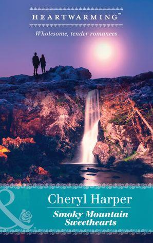 Smoky Mountain Sweethearts (Mills & Boon Heartwarming) (Otter Lake Ranger Station, Book 1)