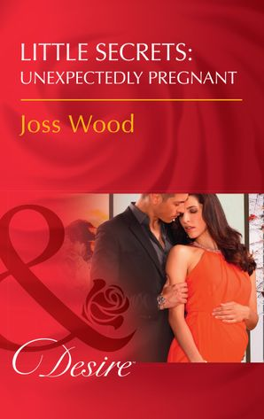 little-secrets-unexpectedly-pregnant-mills-and-boon-desire-little-secrets-book-7