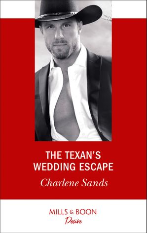 The Texan's Wedding Escape (Mills & Boon Desire) (Heart of Stone, Book 1) eBook  by Charlene Sands