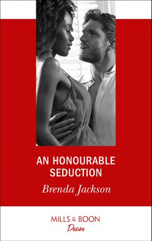 An Honourable Seduction (Mills & Boon Desire) (The Westmoreland Legacy, Book 3) eBook  by Brenda Jackson