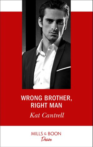 Wrong Brother, Right Man (Mills & Boon Desire) (Switching Places, Book 1) eBook  by