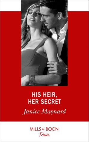 His Heir, Her Secret (Mills & Boon Desire) (Highland Heroes, Book 1) eBook  by Janice Maynard