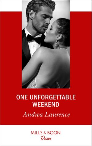 One Unforgettable Weekend (Mills & Boon Desire) (Millionaires of Manhattan, Book 7) eBook  by Andrea Laurence
