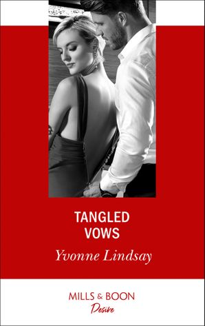 Tangled Vows (Mills & Boon Desire) (Marriage at First Sight, Book 1) eBook  by Yvonne Lindsay