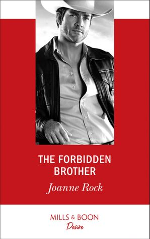 The Forbidden Brother (Mills & Boon Desire) (The McNeill Magnates, Book 7) eBook  by Joanne Rock