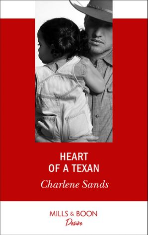 Heart Of A Texan (Mills & Boon Desire) (Heart of Stone, Book 2) eBook  by Charlene Sands