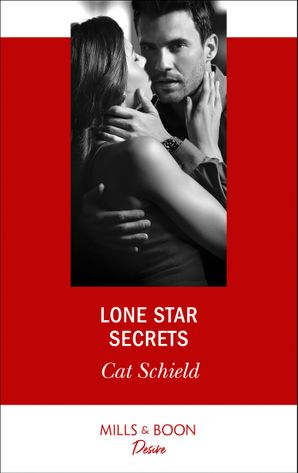 Lone Star Secrets (Mills & Boon Desire) (Texas Cattleman's Club: The Impostor, Book 8) eBook  by Cat Schield