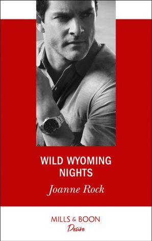 Wild Wyoming Nights (Mills & Boon Desire) eBook  by Joanne Rock
