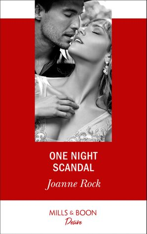 One Night Scandal (Mills & Boon Desire) eBook  by Joanne Rock