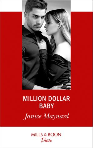 Million Dollar Baby (Mills & Boon Desire) (Texas Cattleman's Club: Bachelor Auction, Book 3) eBook  by Janice Maynard