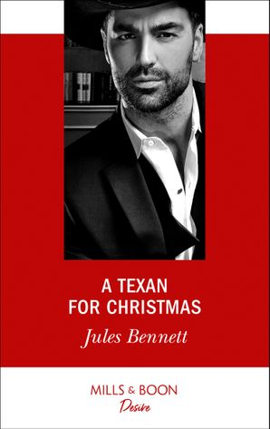 A Texan For Christmas (Mills & Boon Desire) (Billionaires and Babies, Book 102) eBook  by Jules Bennett
