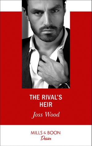 The Rival's Heir (Mills & Boon Desire) (Billionaires and Babies, Book 103) eBook  by Joss Wood