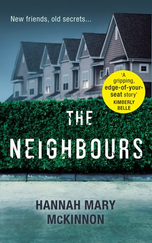 The Neighbours eBook  by Hannah Mary McKinnon