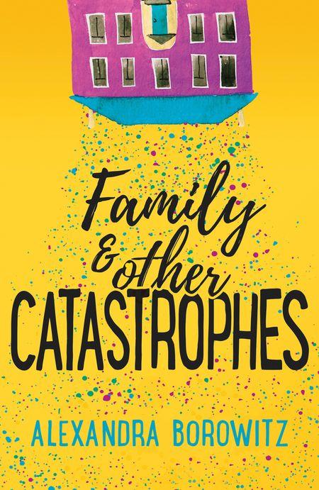 Family And Other Catastrophes - Alexandra Borowitz