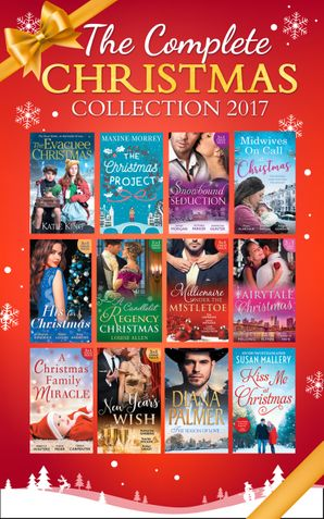 Mills & Boon Complete Christmas Collection 2017 (Mills & Boon e-Book Collections) eBook  by Katie King
