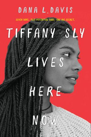 Tiffany Sly Lives Here Now eBook  by Dana L. Davis