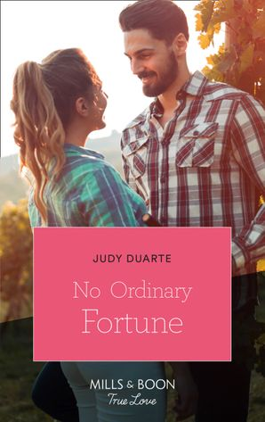 No Ordinary Fortune (Mills & Boon True Love) (The Fortunes of Texas: The Rulebreakers, Book 2) eBook  by Judy Duarte