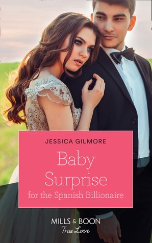Baby Surprise For The Spanish Billionaire (Mills & Boon True Love) (Wedding Island, Book 1) eBook  by Jessica Gilmore