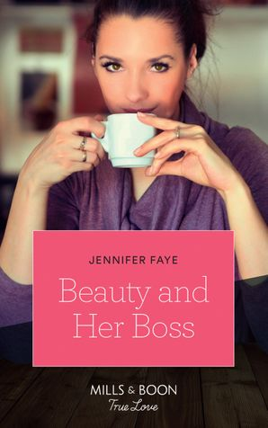Beauty And Her Boss (Mills & Boon True Love) (Once Upon a Fairytale, Book 1) eBook  by Jennifer Faye