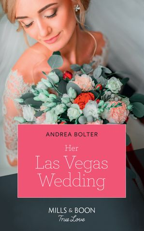 Her Las Vegas Wedding (Mills & Boon True Love) eBook  by Andrea Bolter
