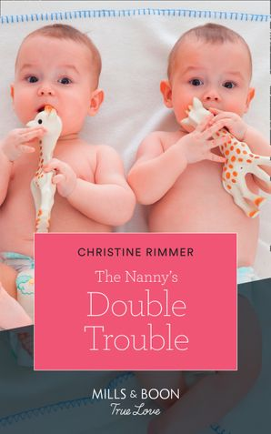 The Nanny's Double Trouble (Mills & Boon True Love) (The Bravos of Valentine Bay, Book 1) eBook  by Christine Rimmer