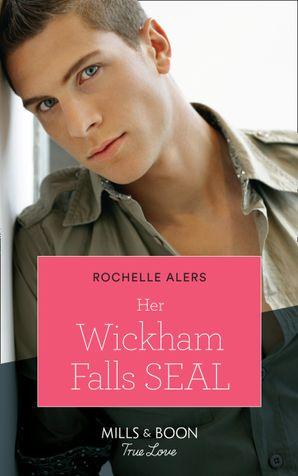 her-wickham-falls-seal-mills-and-boon-true-love-wickham-falls-weddings-book-3