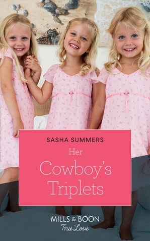 Her Cowboy's Triplets (Mills & Boon True Love) (The Boones of Texas, Book 7) eBook  by Sasha Summers