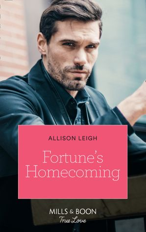 Fortune's Homecoming (Mills & Boon True Love) (The Fortunes of Texas: The Rulebreakers, Book 6) eBook  by Allison Leigh