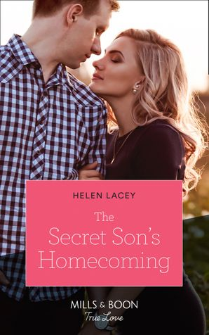 The Secret Son's Homecoming (Mills & Boon True Love) (The Cedar River Cowboys, Book 7)