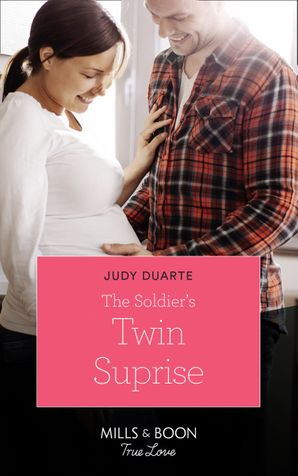 The Soldier's Twin Surprise (Mills & Boon True Love) (Rocking Chair Rodeo, Book 4) eBook  by Judy Duarte