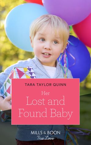 Her Lost And Found Baby (Mills & Boon True Love) eBook  by Tara Taylor Quinn