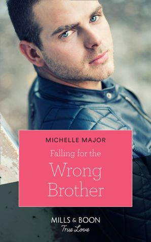 Falling For The Wrong Brother (Mills & Boon True Love) (Maggie & Griffin, Book 1) eBook  by Michelle Major