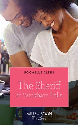 the-sheriff-of-wickham-falls-mills-and-boon-true-love-wickham-falls-weddings-book-4