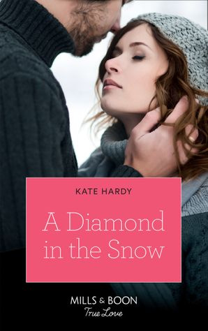 A Diamond In The Snow (Mills & Boon True Love) eBook  by