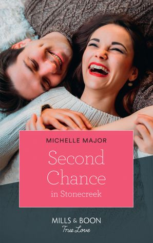 Second Chance In Stonecreek (Mills & Boon True Love) (Maggie & Griffin, Book 2) eBook  by Michelle Major