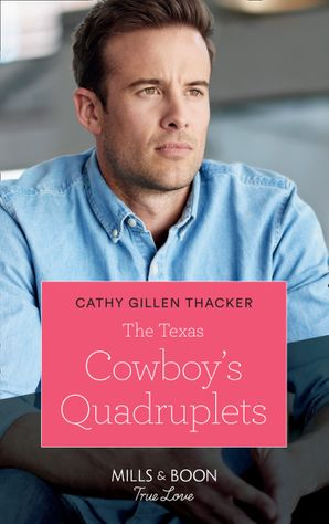 The Texas Cowboy's Quadruplets (Mills & Boon True Love) (Texas Legends: The McCabes, Book 3) eBook  by Cathy Gillen Thacker