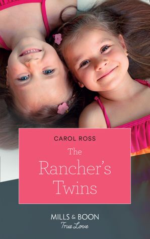 The Rancher's Twins (Mills & Boon True Love) (Return of the Blackwell Brothers, Book 3)
