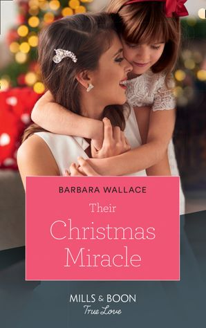 Their Christmas Miracle (Mills & Boon True Love) eBook  by Barbara Wallace