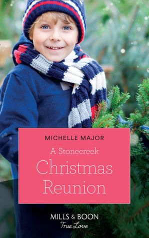 A Stonecreek Christmas Reunion (Mills & Boon True Love) (Maggie & Griffin, Book 3) eBook  by Michelle Major